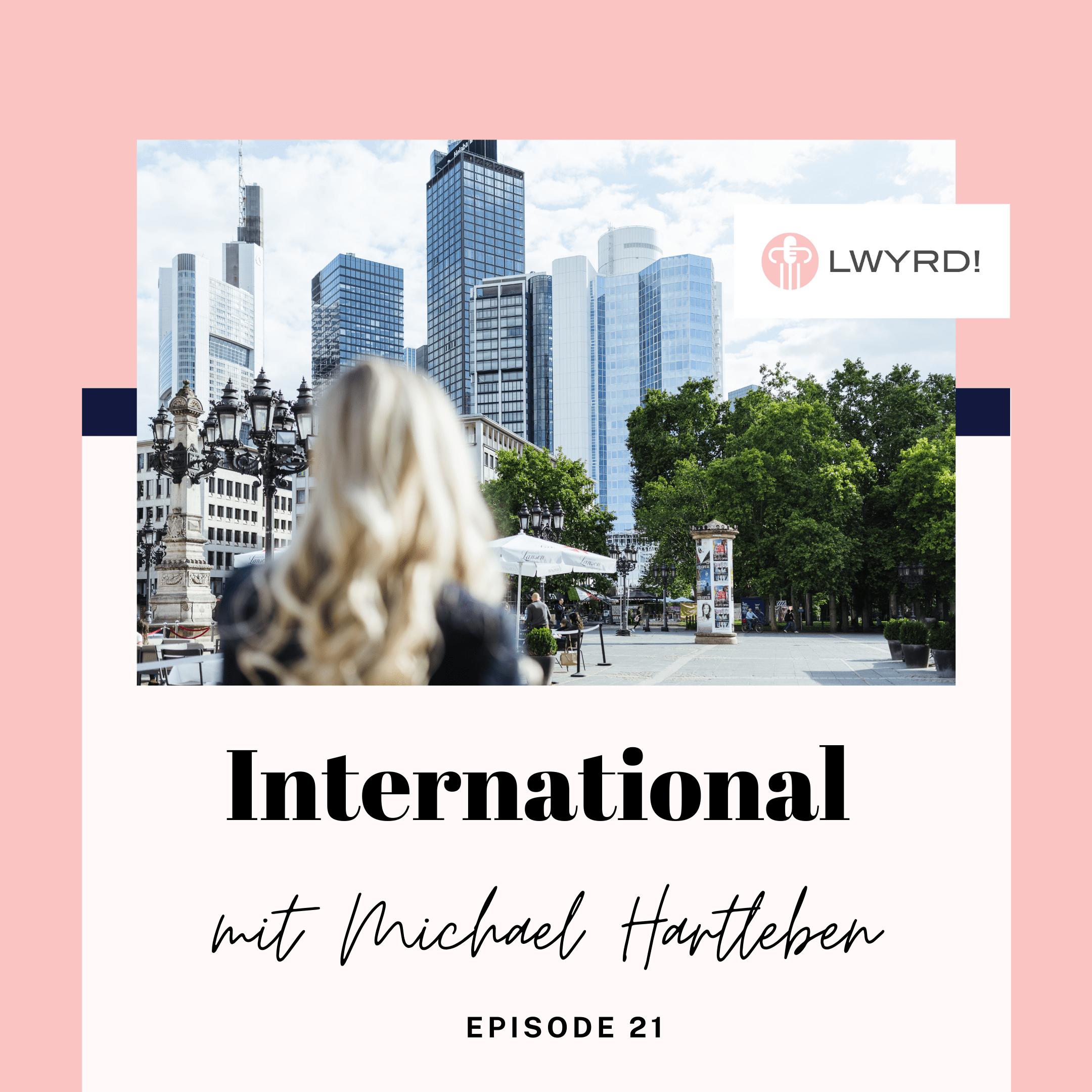 LWYRD! International_Episode 21 mit Michael Hartleben